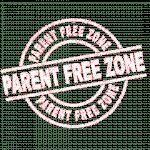 Parent Free Zone sign